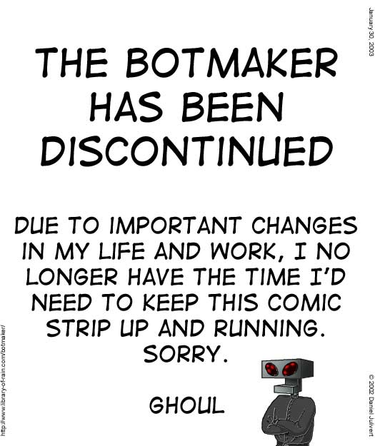 Strip #93 - The Botmaker has been discontinued
